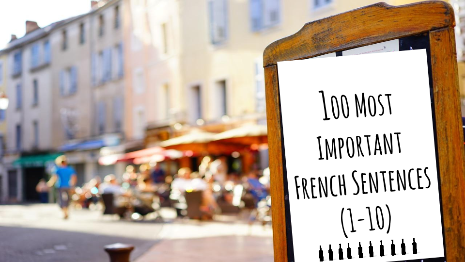 100 Most Important French Sentences (1-10)